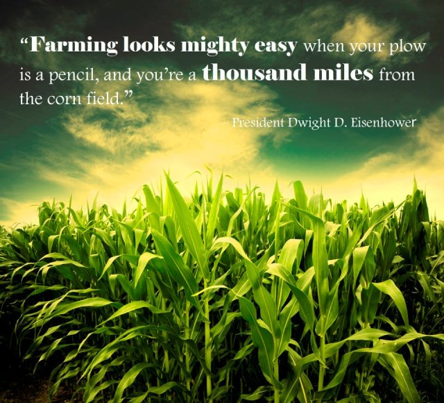 Farming looks mighty easy when your 1,000 miles from the cornfield.